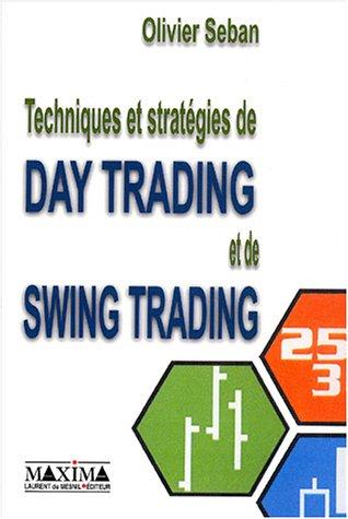 Techniques et stratgies du Day Trading et du Swing Trading