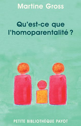 Qu'est-ce que l'homoparentalité ?