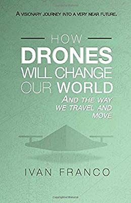 How Drones Will Change Our World