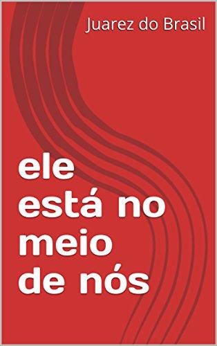 ele está no meio de nós (Portuguese Edition)