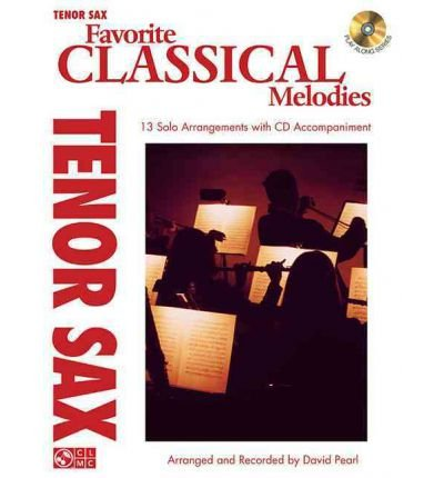 [(Favorite Classical Melodies: Tenor Sax)] [Author: Fellow and Director of Studies in Law at Fitzwilliam College and Lecturer in Law David Pearl Pia Pia] published on (March, 2012)