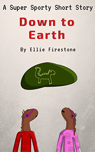 ebook: Super Sporty Short Stories: Down to Earth (B0141EV2L6)