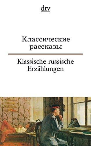 Klassische russische Erzählungen: Dostojewskij, Gogol, Ljesskow, Puschkin, Tolstoj, Tschechow, Turgenjew (dtv zweisprachig)