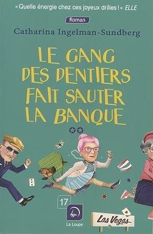 Le gang des dentiers fait sauter la banque (Vol. 2)