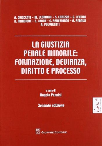 La giustizia penale minorile. Formazione, devianza, diritto e processo