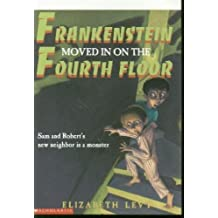Frankenstein Moved In On the Fourth Floor by Elizabeth Levy (1998-08-01)