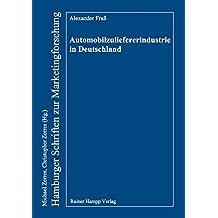 Automobilzuliefererindustrie in Deutschland (Hamburger Schriften zur Marketingforschung)