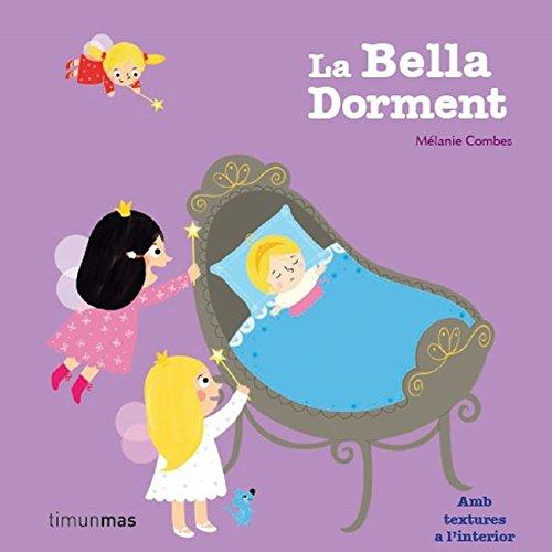 La bella dorment: Amb textures a  l'interior (LLIBRES SORPRESA) por Mélanie Combes