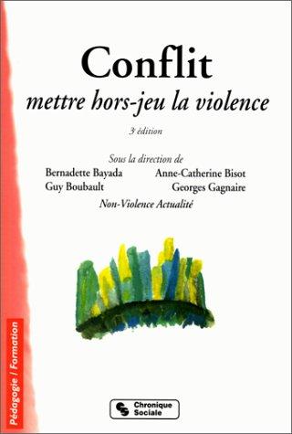 Conflit, mettre hors-jeu la violence : 3me dition