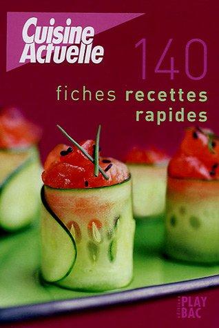 140 fiches recettes rapides