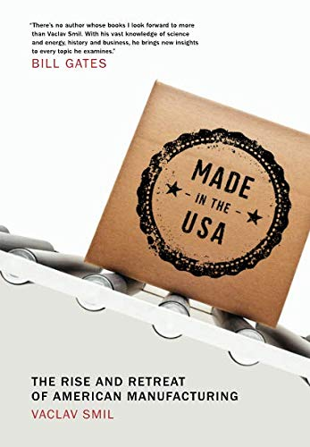 Made in the USA: The Rise and Retreat of American Manufacturing (The MIT Press) por Vaclav Smil