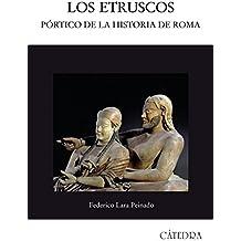 Los etruscos: Pórtico de la historia de Roma (Historia. Serie Mayor)
