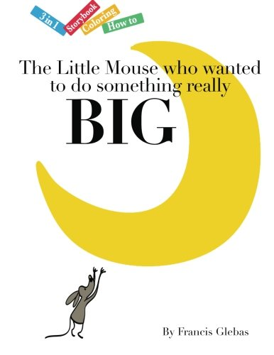 The Little Mouse who wanted to do something really Big: Volume 1 (Ride the Dragon 3 in 1 Books)