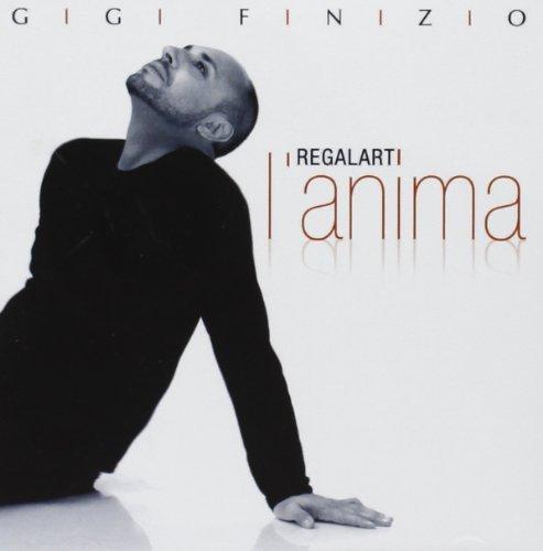 Regalarti L'anima by Gigi Finizio (2009-12-03)