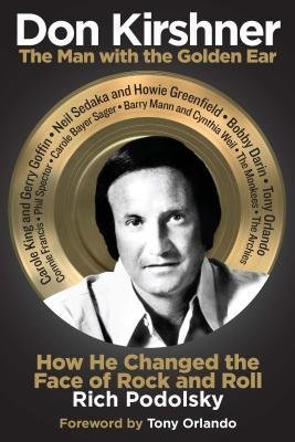 [(Don Kirshner: the Man with the Golden Ear: How He Changed the Face of Rock and Roll)] [Author: Rich Podolsky] published on (May, 2012)