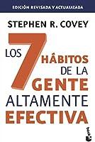 Los 7 hábitos de la gente altamente efectiva. Ed. revisada y actualizada: La revolución ética en la vida cotidiana y en...