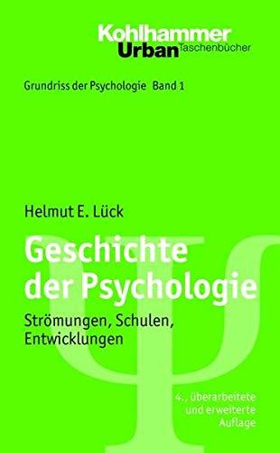 Grundriss der Psychologie: Geschichte der Psychologie: Strömungen, Schulen, Entwicklungen (Urban-Taschenbücher)