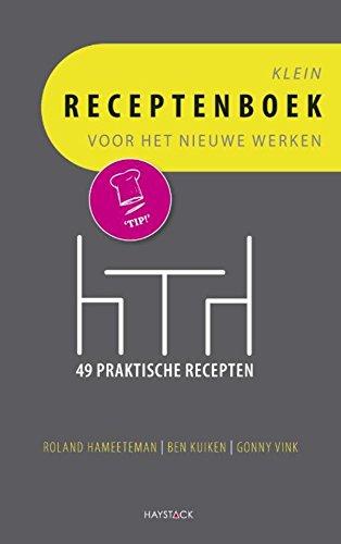 Klein receptenboek voor het nieuwe werken (Dutch Edition)