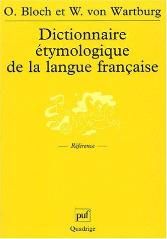 Dictionnaire étymologique de la langue française par Oscar Bloch, Walther von Wartburg