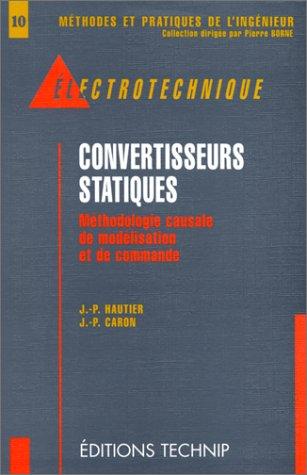 Convertisseurs statiques: Méthodologie causale de modélisation et de commande