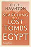 Searching for the Lost Tombs of Egypt - Chris Naunton