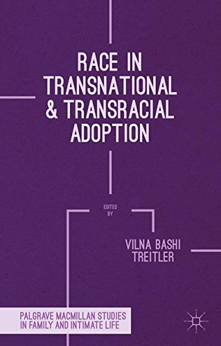 Race in Transnational and Transracial Adoption (Palgrave Macmillan Studies in Family and Intimate Life)