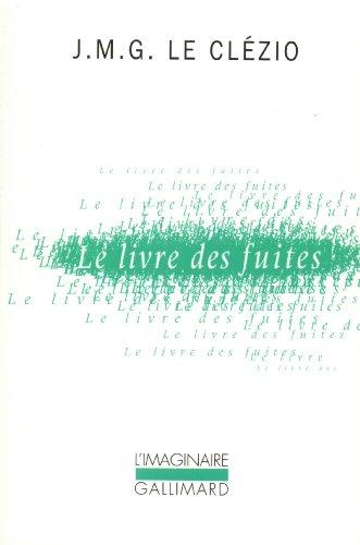 Le Livre des fuites: Roman d'aventures par Jean-Marie Gustave Le Clézio