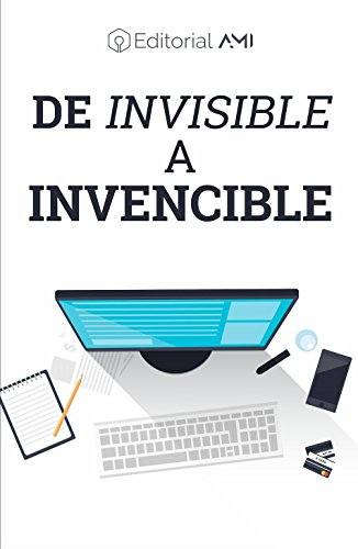 De Invisible a Invencible (Emprendedores AMI nº 1)