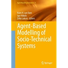 Agent-Based Modelling of Socio-Technical Systems (Agent-Based Social Systems)
