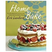 [ Home Bake ] By Lanlard, Eric ( Author ) Sep-2010 [ Hardback ] Home Bake