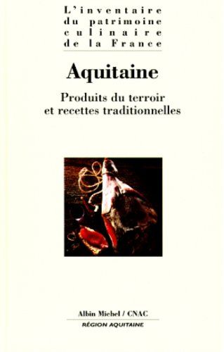 L'Inventaire du patrimoine culinaire de la France, tome 13 : Aquitaine - Conseil national des arts culinaires