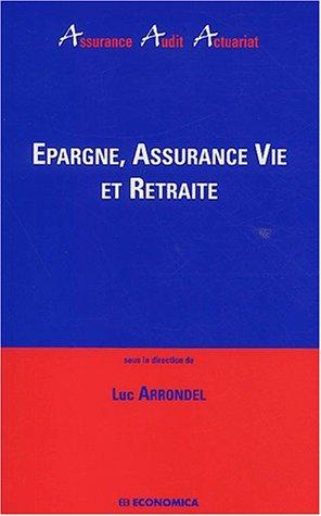 Epargne, assurance vie et retraite par Luc Arrondel