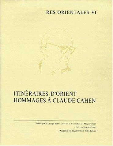 Itinéraires d'orient. : Hommages à Claude Cahen
