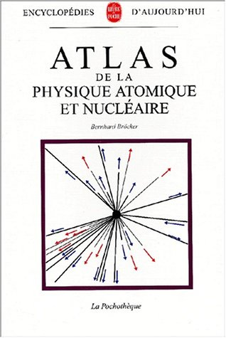 Atlas de La Physique Atomique Et Nucleaire (Ldp Encycloped.) par Collective