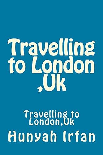 Travelling to London ,Uk (English Edition)