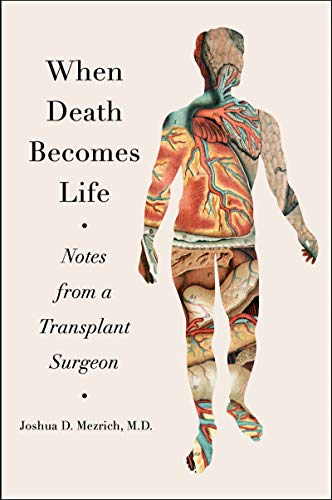 When Death Becomes Life: Notes from a Transplant Surgeon (English Edition)