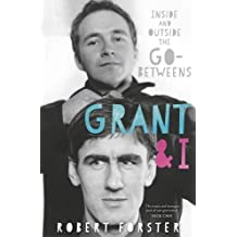 Grant And I -Inside & Outside The Go-Betweens- (Paperback Book): Biografie