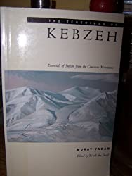 The Teachings of Kebzeh: Essentials of Sufism from the Caucasus Mountains