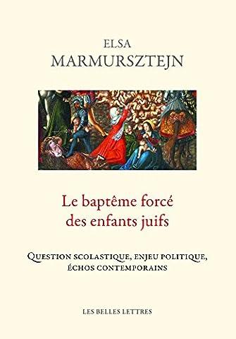 Histoire Contemporaine Politique Et Sociale - Le Baptême forcé des enfants juifs: Question