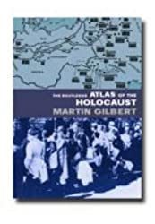 The Routledge Atlas of the Holocaust: The Complete History (Routledge Historical Atlases) by Martin Gilbert (2002-08-01)