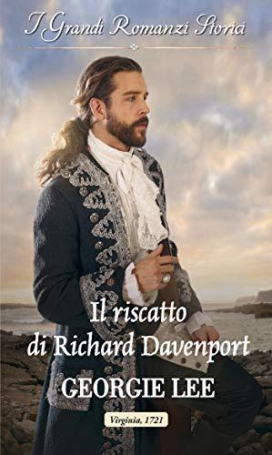 Il riscatto di Richard Davenport: IGrandi Romanzi Storici (Italian Edition)