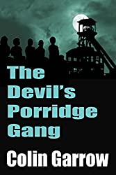 The Devil's Porridge Gang