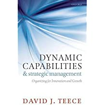 [(Dynamic Capabilities and Strategic Management: Organizing for Innovation and Growth)] [ By (author) David J. Teece ] [November, 2011]