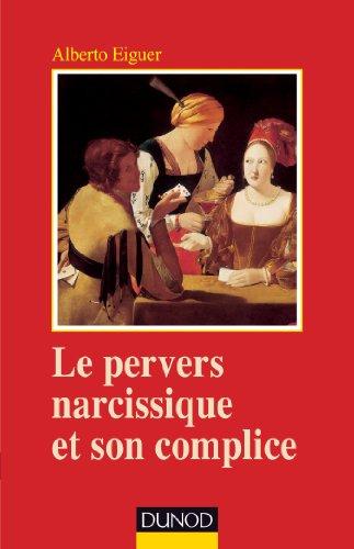 Le pervers narcissique et son complice - 4ème édition par Alberto Eiguer