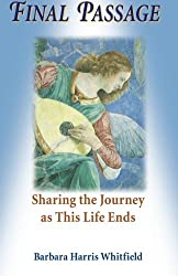 Final Passage: Sharing the Journey as This Life Ends by Barbara Whitfield (1998-03-01)
