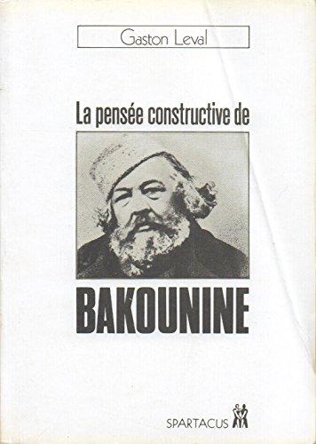 La Pensée constructive de Bakounine (Spartacus) par Gaston Leval