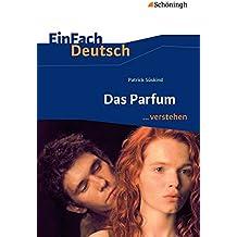 EinFach Deutsch ... verstehen: Patrick Süskind: Das Parfum