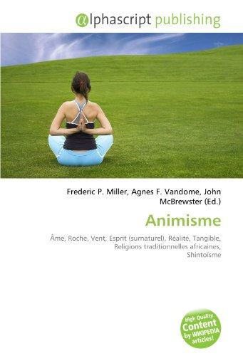 Animisme: Âme, Roche, Vent, Esprit (surnaturel), Réalité, Tangible, Religions traditionnelles africaines, Shintoïsme