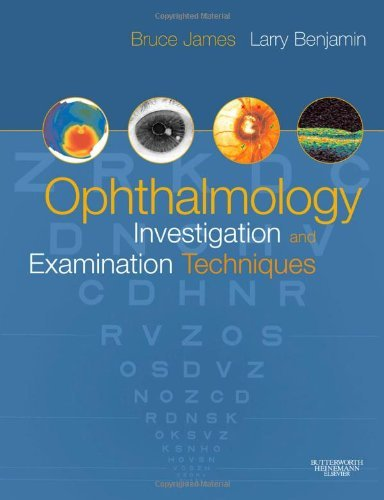 Ophthalmology: Investigation and Examination Techniques, 1e by C. B. James MA DM FRCS FRCOphth (2006-08-24)