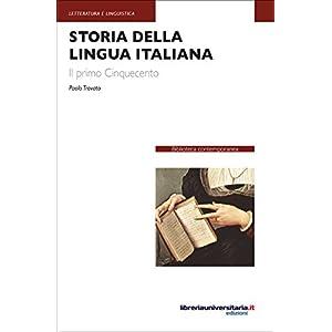 Storia della lingua italiana. Il primo Cinquecento